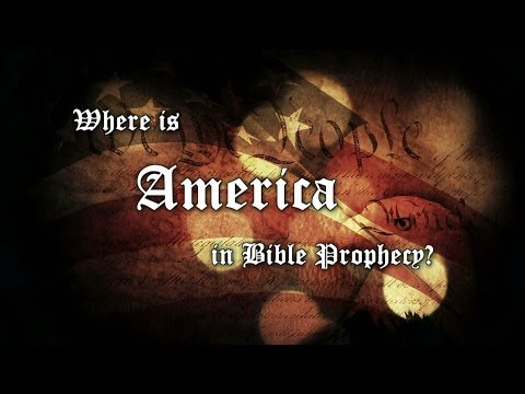Israel In Prophecy #5: Where is America in Bible Prophecy?