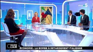 Economie : la bombe à retardement italienne #cdanslair 04.10.2018