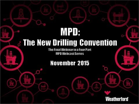 MPD: The New Drilling Convention | MPD series webcast finale