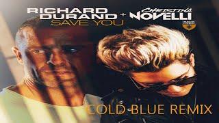 Richard Durand & Christina Novelli - Save You (Cold Blue Remix)   Out April 2021