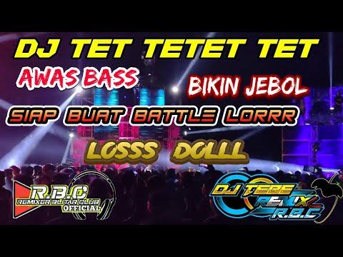 dj-tet-tetet-tet-  -siap-untuk-battle-lorrr-by-dj-tebe-remix-rbc