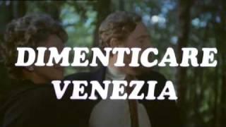 trailer - dimenticare venezia