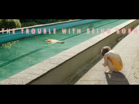 The Trouble With Being Born – Trailer – Ab 1. Juli im Kino