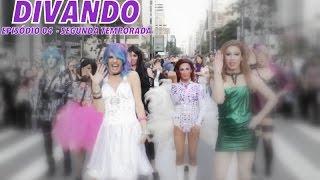 Divando - Série Gay - Episódio 04 - Segunda Temporada