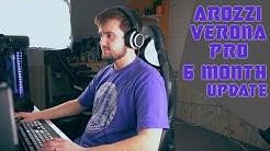 Arozzi verona pro 6 month update