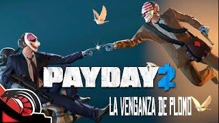 LA VENGANZA DE PLOMO | PayDay 2 - Hoxton Revenge - DLC GRATIS
