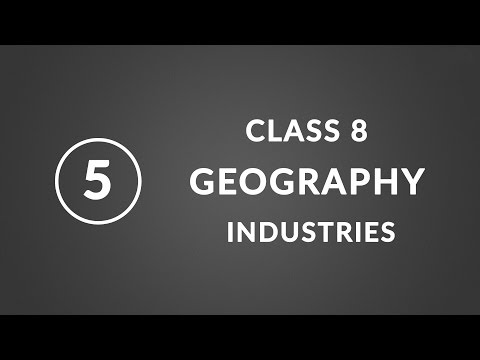 Industries - Chapter 5 Geography NCERT Class 8