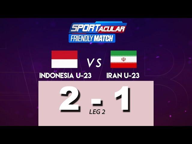 INDONESIA 2  VS 1 IRAN FRIENDLY MATCH U23