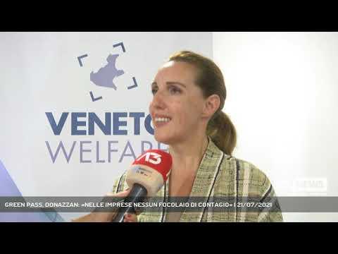 GREEN PASS, DONAZZAN: «NELLE IMPRESE NESSUN FOCOLAIO DI CONTAGIO» | 21/07/2021