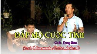 Đắp Mộ Cuộc Tình / st Vũ Thanh / guitar Bolero Lâm Thông / ca lẻ Trọng Nhân / bài hát được yêu thích