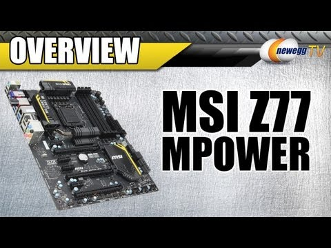 Newegg TV: MSI Z77 MPOWER LGA 1155 Intel Z77 ATX Motherboard Overview