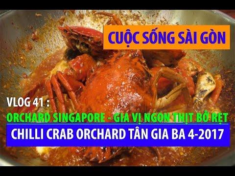 ĐI ĂN CUA ORCHARD SINGAPORE GIA VỊ NGON THỊT BỞ RẸT 4-2017