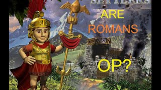 The Settlers IV - Are Romans Overpowered?
