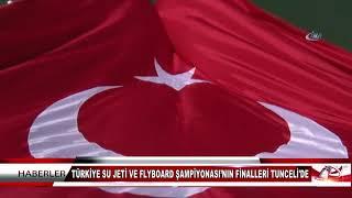 TÜRKİYE SU JETİ VE FLYBOARD ŞAMPİYONASI'NIN FİNALLERİ TUNCELİ'DE
