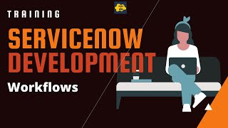 #18 ServiceNow Developer Training | WORKFLOW in ServiceNow with Scripting