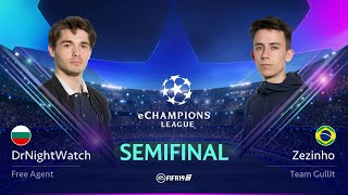 DrNightWatch vs TG Zezinho - eChampions League Semi-final