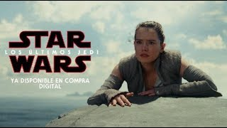 Star Wars - Los Últimos Jedi : Ya disponible en compra digital | HD