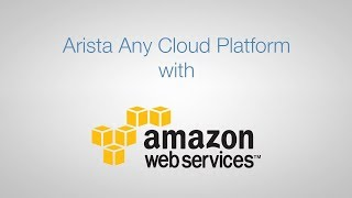 Arista Any Cloud with Amazon Web Services