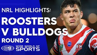 NRL Highlights: Sydney Roosters v Canterbury Bulldogs - Round 2
