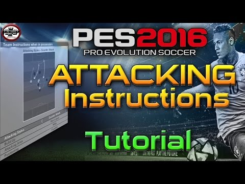 PES 2016 Attacking Instructions - Attacking tactics.