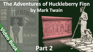 Part 2 - The Adventures of Huckleberry Finn Audiobook by Mark Twain (Chs 11-18)(, 2011-09-25T11:03:50.000Z)