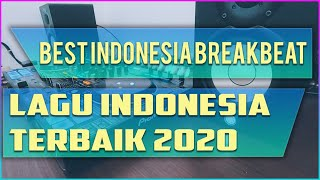 DJ BREAKBEAT LAGU INDONESIA TERBARU 2020 - BEST DJ INDONESIA BREAKBEAT