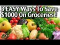 3 EASY Ways to Save $1000 On Groceries