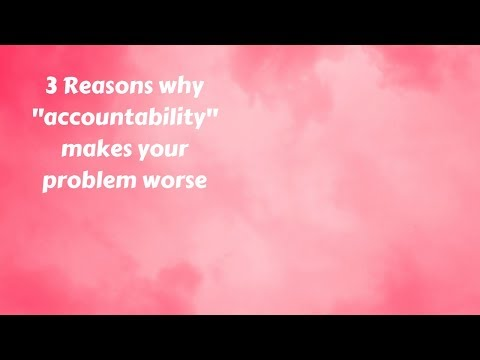 """[#162]-3-reasons-why-""""accountability""""-makes-your-problem-worse-