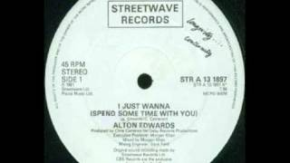 "Alton Edwards - I Just Wanna (Spend Some Time With You) (12"" Extended Version)"