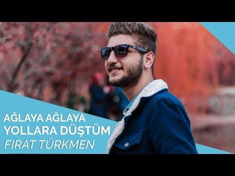 Fırat Türkmen - Ağlaya Ağlaya Yollara Düştüm 😢🌹