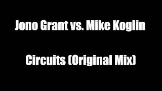 Jono Grant vs. Mike Koglin - Circuits (Original Mix)