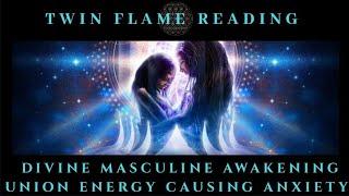 Divine Masculine Awakening, Union Energy Causing Anxiety Twin Flame...