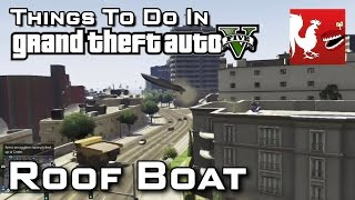 Things to Do In GTAV – Roof Boat