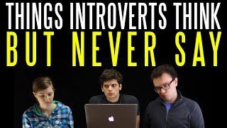 Four Things Introverts Think (But Never Say)