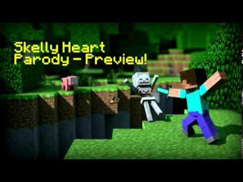 ''Skelly Heart'' - A Minecraft Parody of GYM Class Heroes' Stereo Heart (Preview)