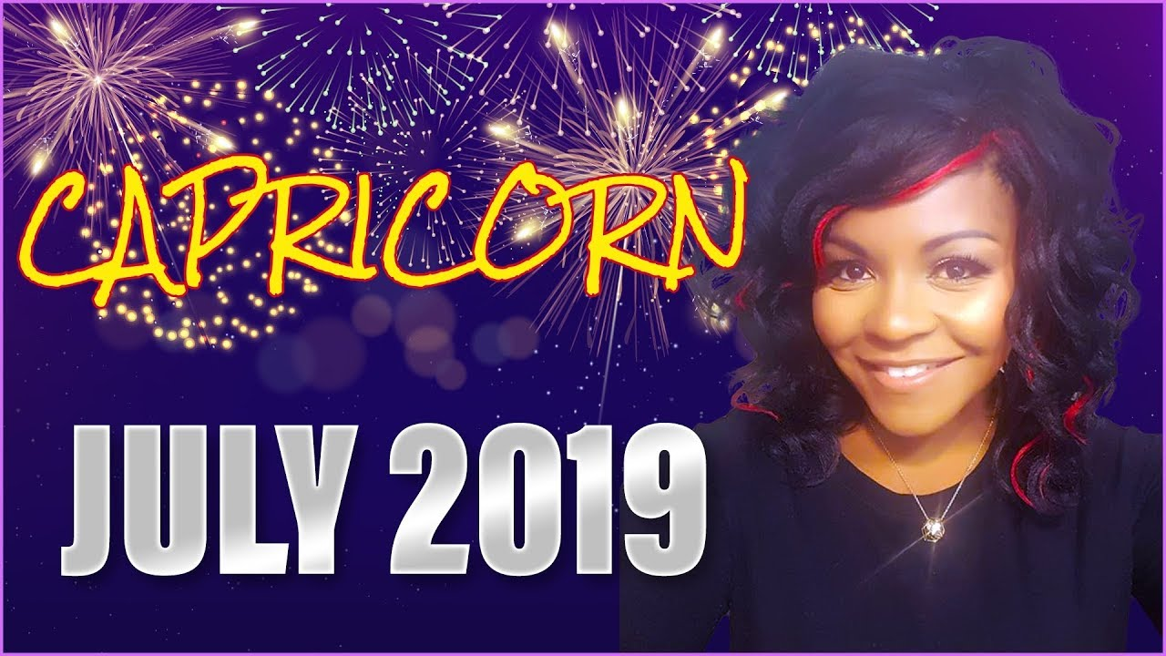 CAPRICORN HOROSCOPE JULY 2019