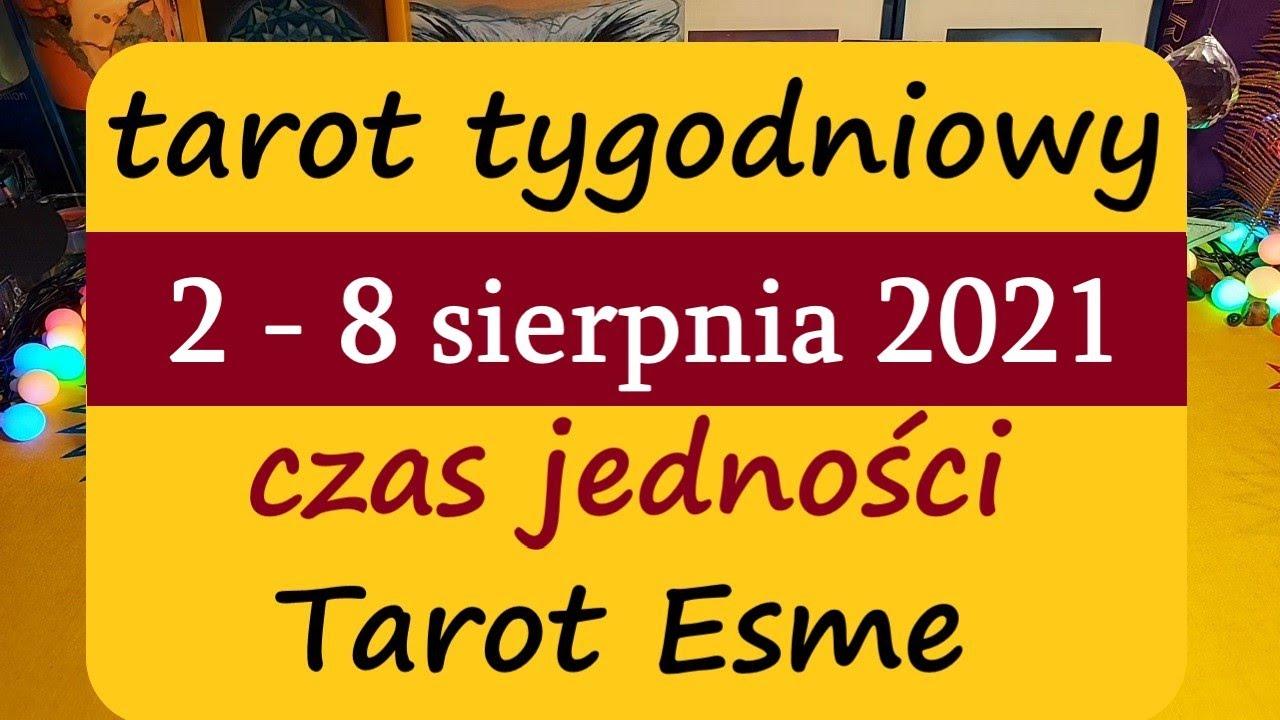 Tarot Tygodniowy, 2 - 8 sierpnia 2021 Czas jedności 🍀 wszystkie znaki 🌟