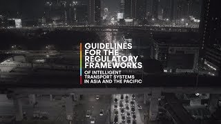 Guidelines for the Regulatory Frameworks of Intelligent Transport Systems in Asia and the Pacific