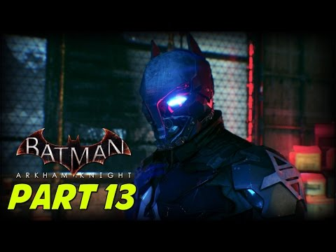 Batman Arkham Knight Let's Play Part 13 - We Almost Had Him!