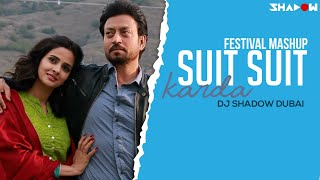 Suit Suit Karda | Festival Mashup | DJ Shadow Dubai | Guru Randhawa | Arjun