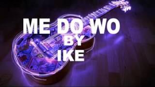 MEDO WO BY IKE
