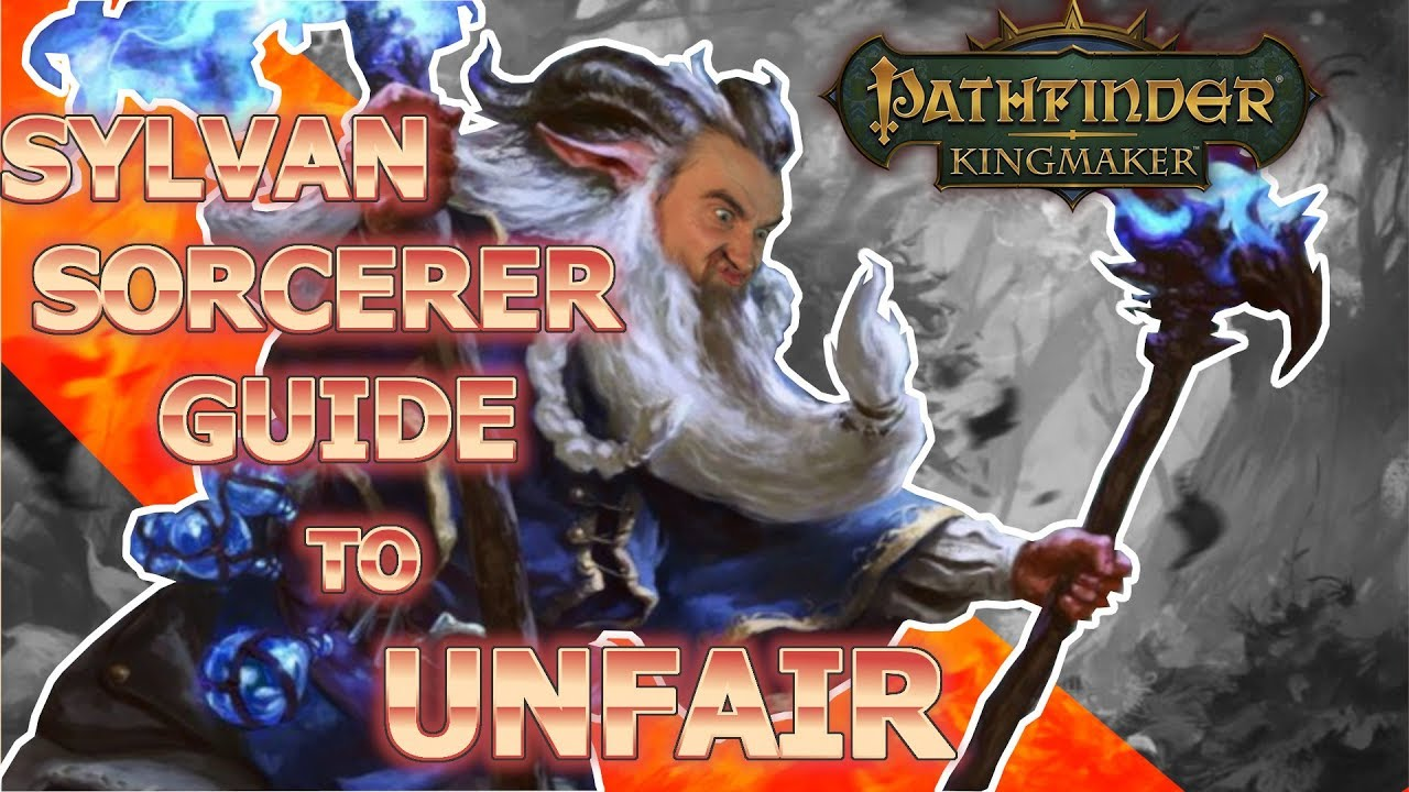 THE EASY WAY TO PLAY UNFAIR!!! Sylvan Sorcerer Guide Pathfinder Kingmaker  Guide