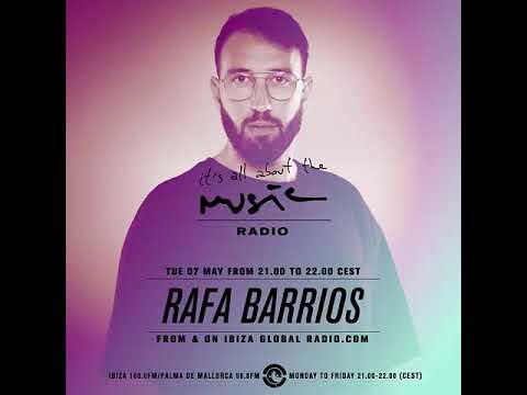 RAFA BARRIOS @ IBIZA GLOBAL RADIO (07-05-2019)