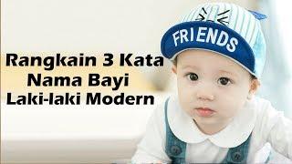 Nama Bayi Laki laki Modern Rangkain 3 Kata Lengkap Dengan Maknanya