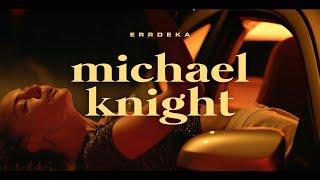 ERRDEKA - Michael Knight (prod. Danny Drama)   Official Video