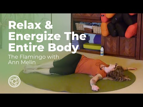 Relax AND energize the entire body: The Flamingo with Ann Melin