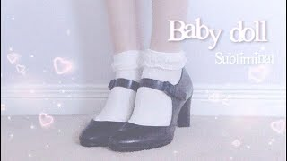 Baby doll Subliminal ♡*。