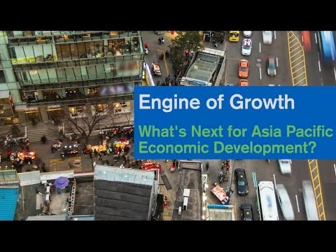 Engine of Growth: What's Next For Asia Pacific Economic Deve