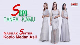 Lagu Koplo Terbaru 2020 Sepi Tanpa Kamu - Nadeak Sister | Lagu Koplo Medan Asli Viral |