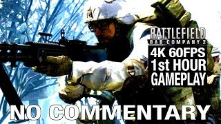 BATTLEFIELD BAD COMPANY 2 - 4K Gameplay - First Hour of Bad Company 2 Single Player Campaign in 4K